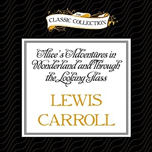 Alice's Adventures in Wonderland and Through the Looking Glass Hörbuch