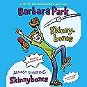 Skinnybones & Almost Starring Skinnybones Audiobook by Barbara Park Narrated by Maxwell Glick