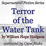 Terror of the Water-Tank: Supernatural Fiction Series | William Hope Hodgson