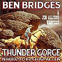 Thunder Gorge: Jim Allison, Book 3 (       UNABRIDGED) by Ben Bridges Narrated by Chaz Allen