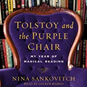 Tolstoy and the Purple Chair: My Year of Magical Reading | [Nina Sankovitch]