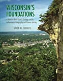 img - for Wisconsin's Foundations: A Review of the State's Geology and Its Influence by Schultz, Gwen (2004) Paperback book / textbook / text book