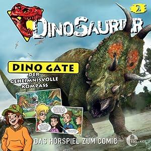 Der geheimnisvolle Kompass (Dino Gate 2) Hörspiel