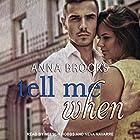 Tell Me When: It's Kind of Personal Series, Book 4 Hörbuch von Anna Brooks Gesprochen von: Nelson Hobbs, Neva Navarre