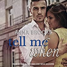 Tell Me When: It's Kind of Personal Series, Book 4 Audiobook by Anna Brooks Narrated by Nelson Hobbs, Neva Navarre