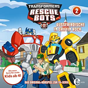 Außerirdische in Griffin Rock (Transformers Rescue Bots 2) Hörspiel