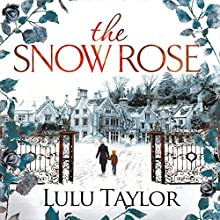 The Snow Rose Audiobook by Lulu Taylor Narrated by Imogen Church