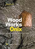 img - for Wood Works Onix: Architecture in Wood by Haiko Meijer (2010-03-31) book / textbook / text book