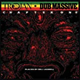 echange, troc Bill Laswell - Trojan Dub Massive: Chapter One