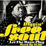 Diggin' free soul Let The Music Play Mixed By MURO<タワレコ限定>