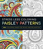 img - for Stress Less Coloring - Paisley Patterns: 100+ Coloring Pages for Peace and Relaxation book / textbook / text book