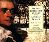 Thomas Jefferson's Journey to the South of France (1556708920) by Roy Moore