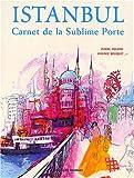 echange, troc Pierre Polome - Istanbul : Carnet de la Sublime Porte