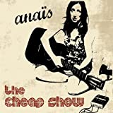 echange, troc Anais - The Cheap Show (Live In Marseille)