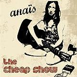 echange, troc Anais - The Cheap Show (Live In Marseille)