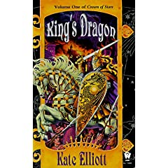 King's Dragon (Crown of Stars, Vol. 1) by Kate Elliott