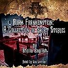 Adam Frankenstein: A Collection of Short Stories Hörbuch von Sheila English Gesprochen von: Lou Lambert