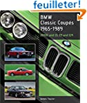 BMW Classic Coupes 1965-1989: 2000c a...