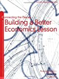 img - for Connecting the Pieces: Building a Better Economics Lesson book / textbook / text book