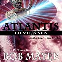 Atlantis: Devil's Sea (       UNABRIDGED) by Bob Mayer, Robert Doherty Narrated by Martin Gollery