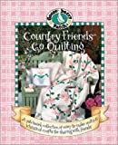 Gooseberry Patch: Country Friends Go Quilting Book 2: The Prettiest Quilts, a Sprinkling of Recipes, and Quick & Easy Gifts to Give (1574862529) by Gooseberry Patch