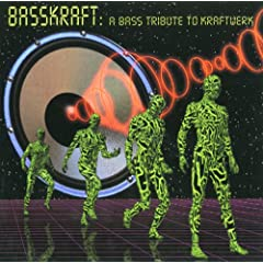Basskraft: Tribute to Kraftwerk