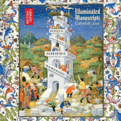 British Library Illuminated Manuscripts Wall Calendar 2016 (Art Calendar)