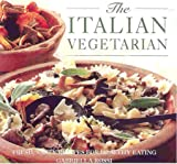 img - for The Italian Vegetarian: Fresh, Tasty Recipes for Healthy Eating book / textbook / text book