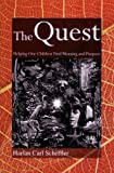 The Quest: Helping Our Children Find Meaning and Purpose