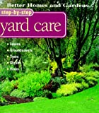 Better Homes and Gardens Step-By-Step Yard Care (Better Homes & Gardens Step-By-Step) (0696210312) by Better Homes and Gardens