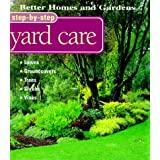 Better Homes and Gardens Step-By-Step Yard Careby Better Homes and Gardens