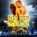 Melted by the Dragon: A Paranormal Dragon Shifter Romance Audiobook by Amira Rain,  Simply Shifters Narrated by Danielle Brown