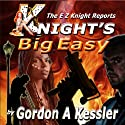 Knight's Big Easy: The E Z Knight Reports, Book 1 (       UNABRIDGED) by Gordon Kessler Narrated by Michael Sears