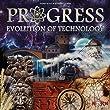 Progress Evolution of Technology