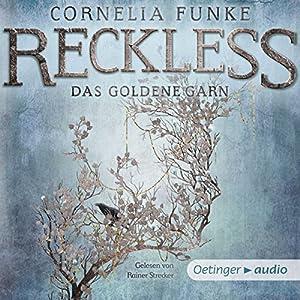 Das goldene Garn (Reckless 3) (       ungekürzt) von Cornelia Funke Gesprochen von: Rainer Strecker