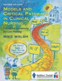 img - for Models and Critical Pathways in Clinical Nursing: Conceptual Frameworks for Care Planning, 2e book / textbook / text book