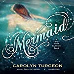 Mermaid: A Twist on the Classic Tale | Carolyn Turgeon