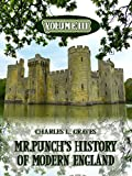 Mr  Punch's History of Modern England : Volume III (Illustrated)