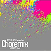 MOtOLOiD Presents Choremix