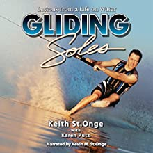 Gliding Soles: Lessons from a Life on Water Audiobook by Keith St.Onge, Karen Putz Narrated by Kevin St.Onge