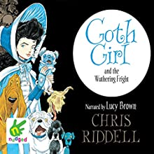 Goth Girl and the Wuthering Fright | Livre audio Auteur(s) : Chris Riddell Narrateur(s) : Lucy Brown