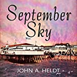 September Sky: American Journey, Book 1 | John A. Heldt