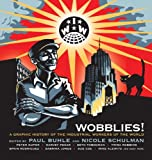 Wobblies!: A Graphic History of the Industrial Workers of the World (1844675254) by Paul Buhle