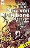 Elric von Melniboné. Die Sage vom Ende der Zeit