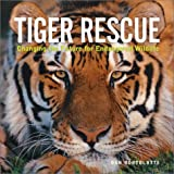 img - for Tiger Rescue: Changing the Future for Endangered Wildlife (Firefly Animal Rescue) book / textbook / text book