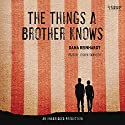 The Things a Brother Knows Audiobook by Dana Reinhardt Narrated by Joshua Swanson