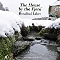 The House by the Fjord Audiobook by Rosalind Laker Narrated by Anne Dover