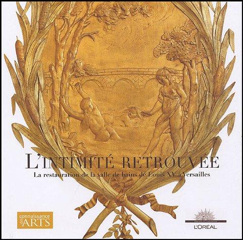 Livre l 39 intimit retrouv e la restauration de la salle for Salle de bain louis xv