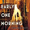 Early One Morning Audiobook by Virginia Baily Narrated by Jilly Bond