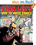 Stan Lee's How to Write Comics: From...